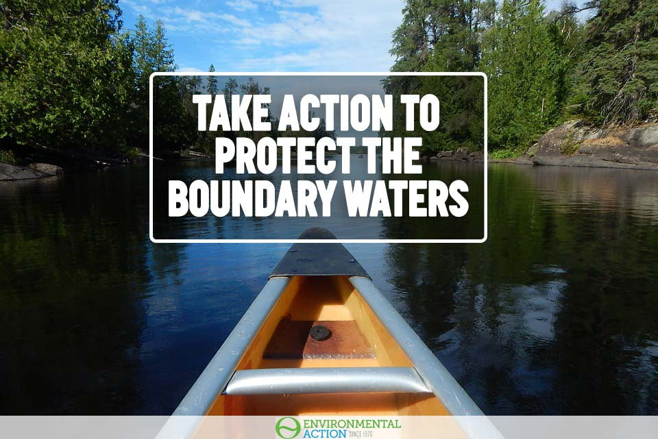 Take action to protect the boundary waters